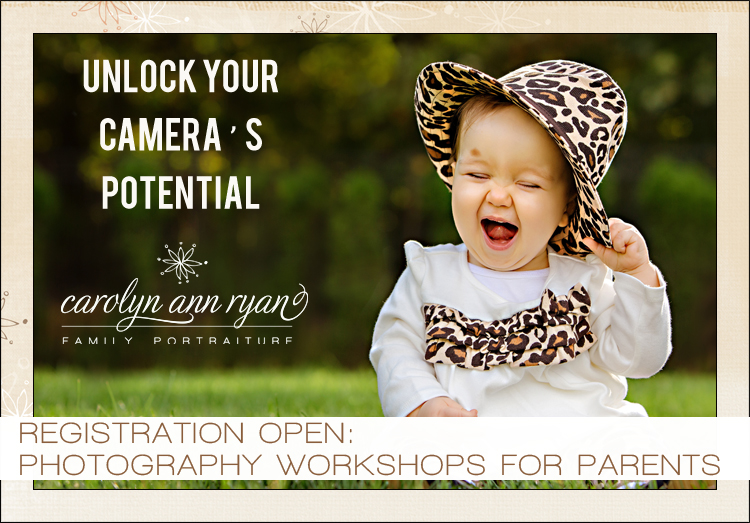 Photography Workshops for Parents in Charlotte by Carolyn Ann Ryan